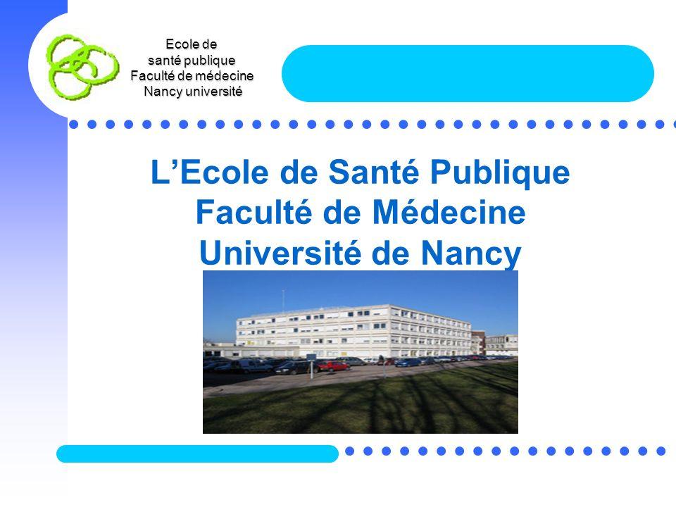 Ecole de santé publique Faculté de médecine Nancy université Nancy université LEcole de Santé Publique Faculté de Médecine Université de Nancy