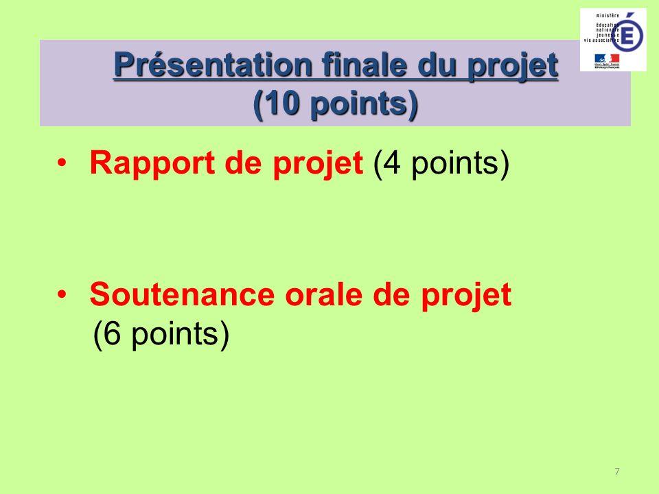 7 Présentation finale du projet (10 points) Rapport de projet (4 points) Soutenance orale de projet (6 points)