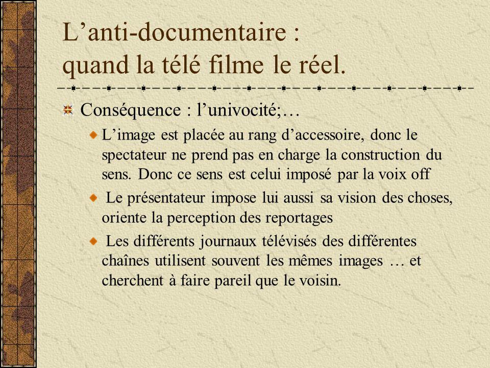 Lanti-documentaire : quand la télé filme le réel.