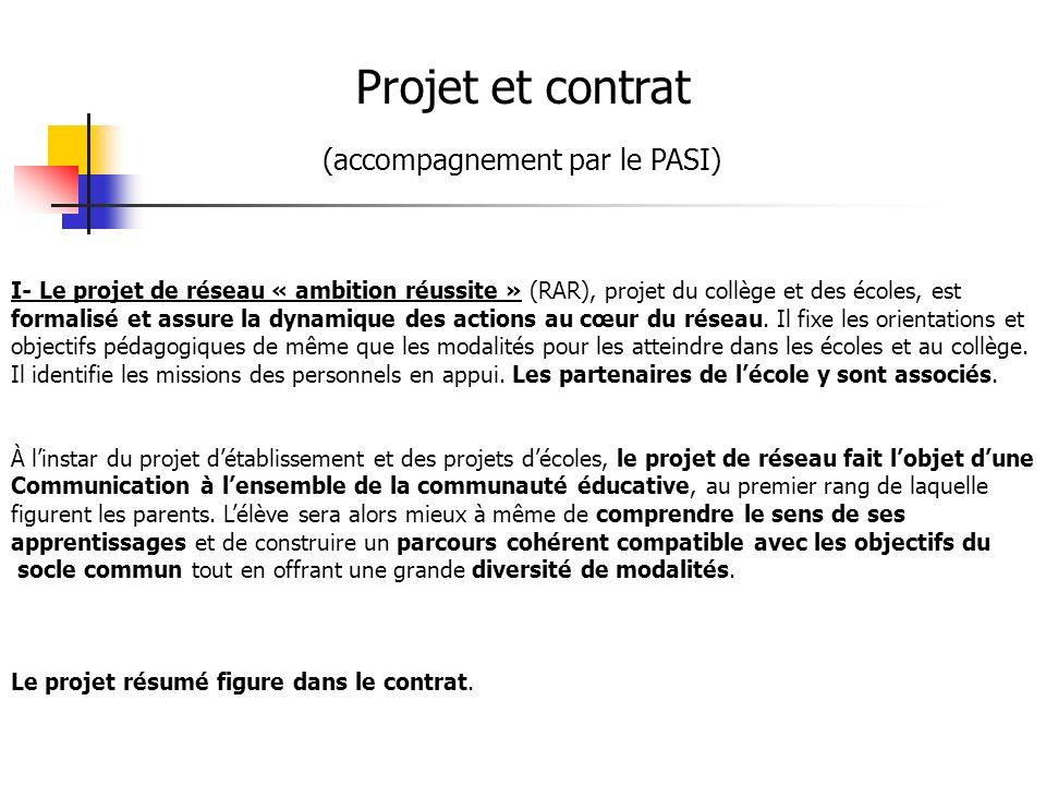I- Le projet de réseau « ambition réussite » (RAR), projet du collège et des écoles, est formalisé et assure la dynamique des actions au cœur du résea