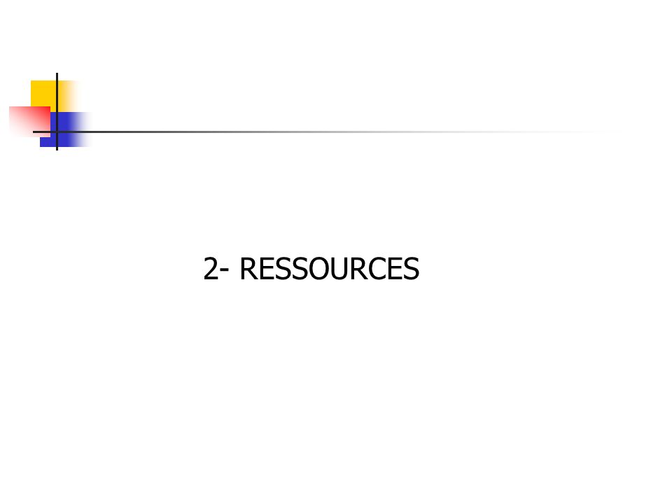 2- RESSOURCES