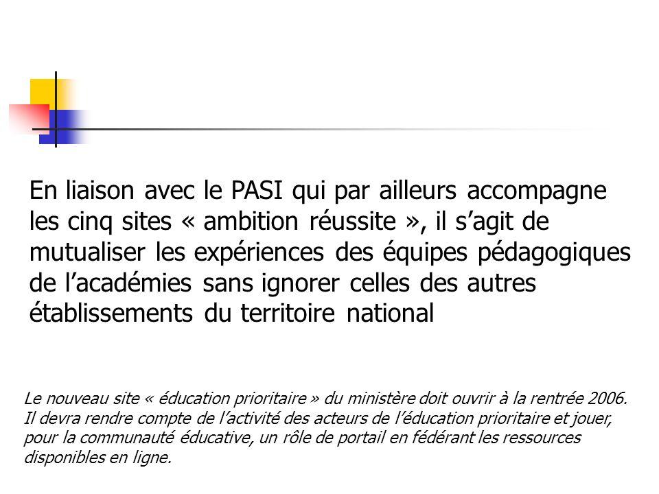 En liaison avec le PASI qui par ailleurs accompagne les cinq sites « ambition réussite », il sagit de mutualiser les expériences des équipes pédagogiq
