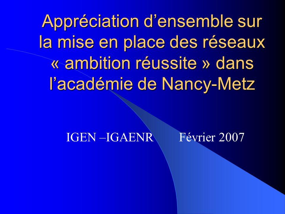 Appréciation densemble sur la mise en place des réseaux « ambition réussite » dans lacadémie de Nancy-Metz IGEN –IGAENR Février 2007