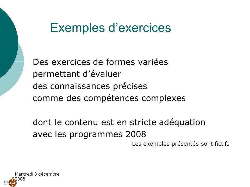 Mercredi 3 décembre 2008 Des exercices de formes variées permettant dévaluer des connaissances précises comme des compétences complexes dont le conten