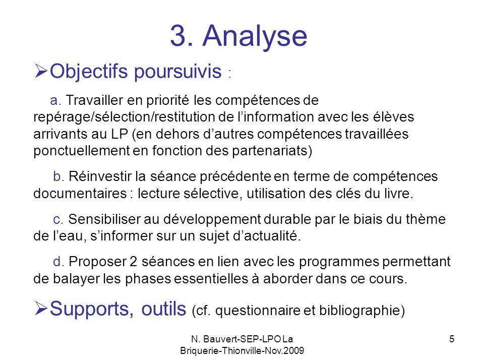 N. Bauvert-SEP-LPO La Briquerie-Thionville-Nov.2009 5 3. Analyse Objectifs poursuivis : a. Travailler en priorité les compétences de repérage/sélectio