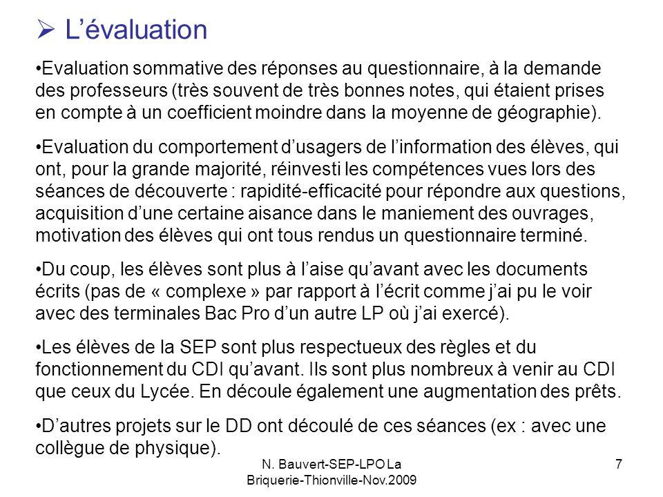 N. Bauvert-SEP-LPO La Briquerie-Thionville-Nov.2009 7 Lévaluation Evaluation sommative des réponses au questionnaire, à la demande des professeurs (tr