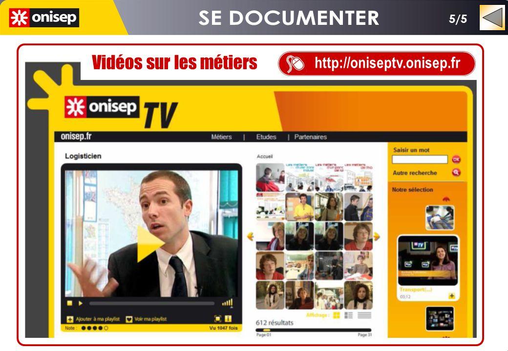 5/5 http://oniseptv.onisep.fr Vidéos sur les métiers
