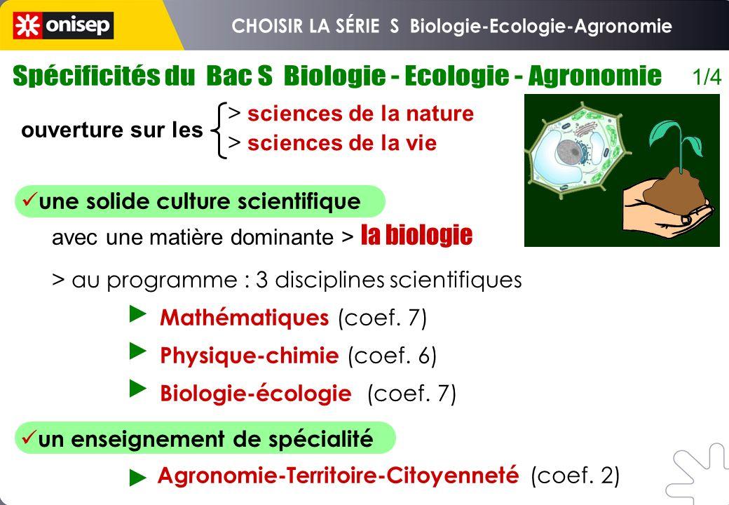ouverture sur les > sciences de la nature > sciences de la vie Agronomie-Territoire-Citoyenneté (coef. 2) 1/4 une solide culture scientifique avec une