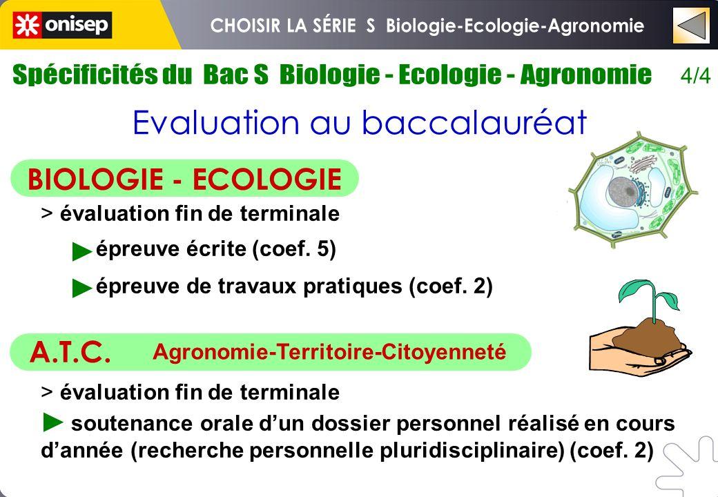 4/4 Evaluation au baccalauréat BIOLOGIE - ECOLOGIE > évaluation fin de terminale épreuve écrite (coef. 5) épreuve de travaux pratiques (coef. 2) A.T.C