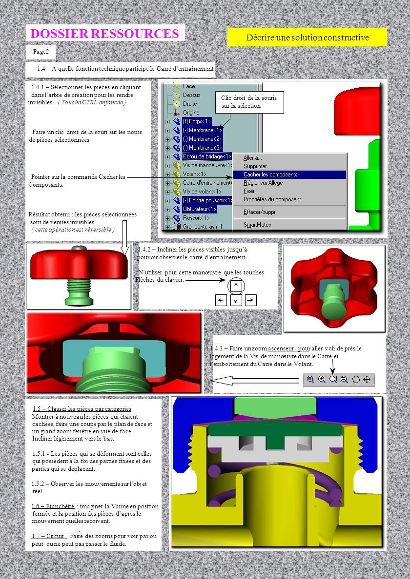 Page 1 DOSSIER RESSOURCES Décrire une solution constructive Arbre de création A/ Cliquer sur un nom pour faire passer la pièce en sur-brillance et la localiser sur lobjet 3D.