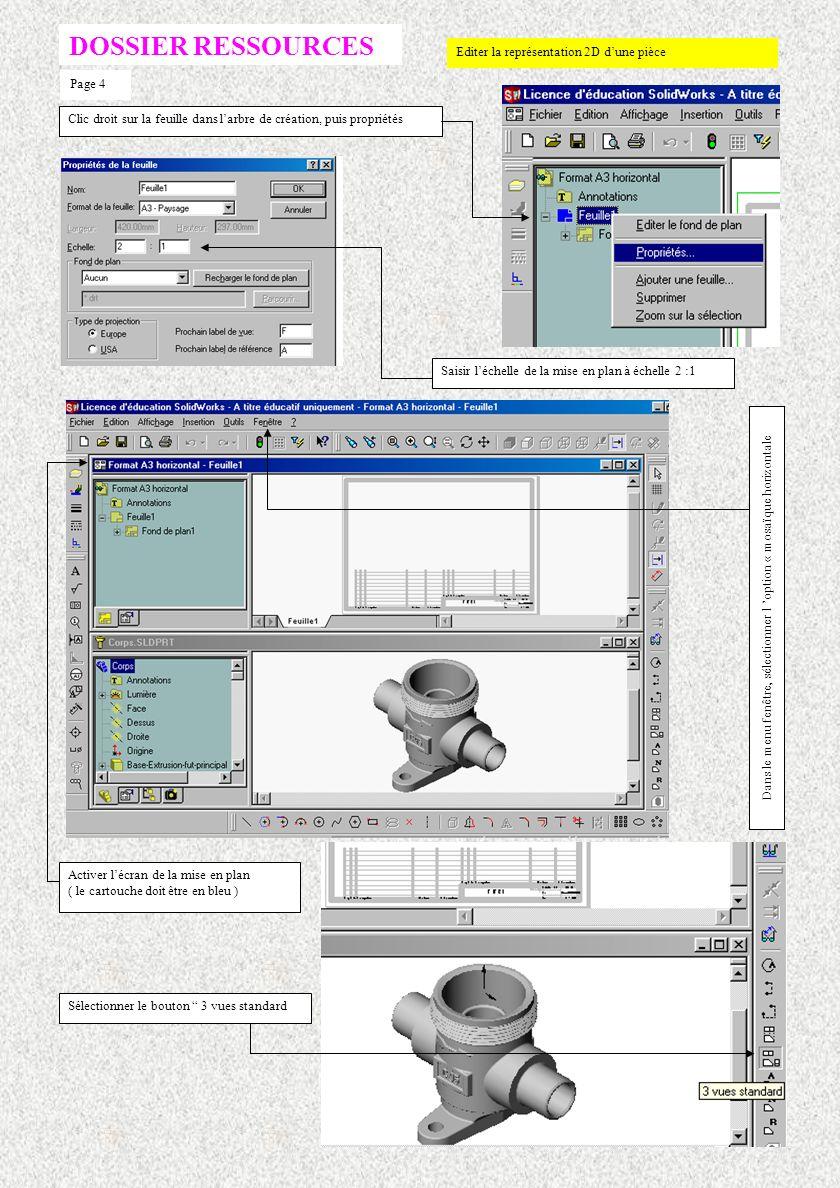 Fichier de mise en plan Format A3 horizontal ouvert Sélectionner le fichier de mise en plan Format A3 horizontal Page3 DOSSIER RESSOURCES Editer la représentation 2D dune pièce Ouvrir un document de mise en plan Ouvrir le fichier pièce Corps