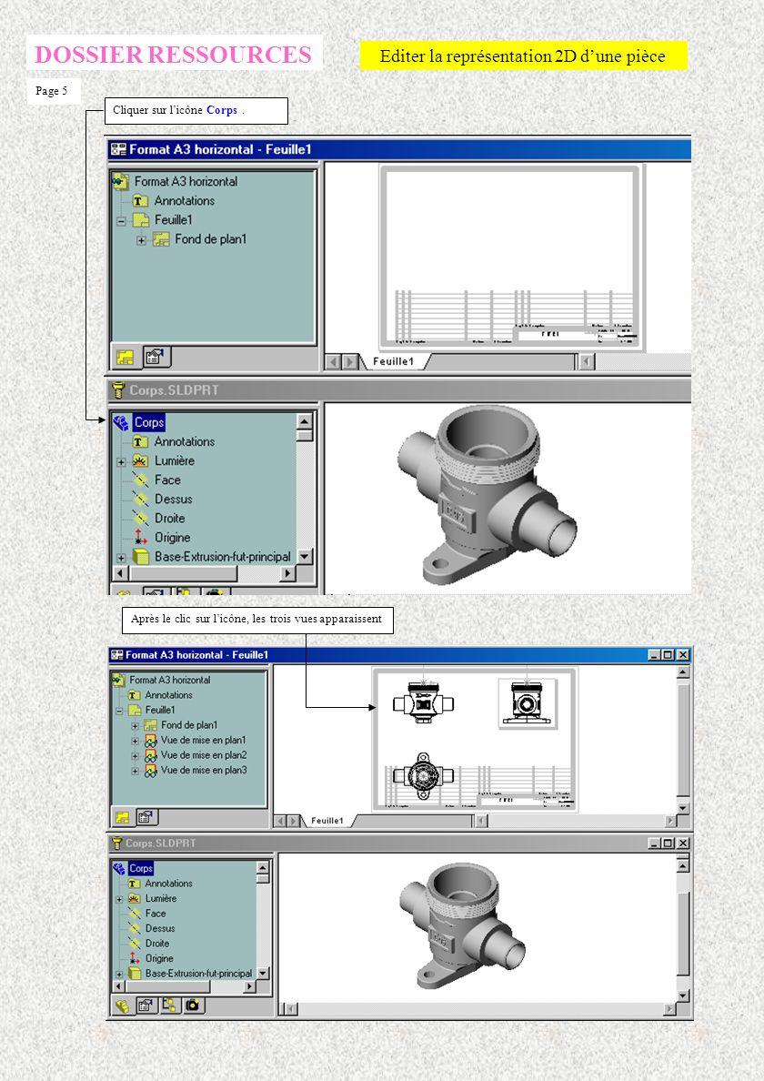 DOSSIER RESSOURCES Editer la représentation 2D dune pièce Page 4 Clic droit sur la feuille dans larbre de création, puis propriétés Saisir léchelle de la mise en plan à échelle 2 :1 Activer lécran de la mise en plan ( le cartouche doit être en bleu ) Sélectionner le bouton 3 vues standard Dans le menu fenêtre, sélectionner l option « mosaïque horizontale