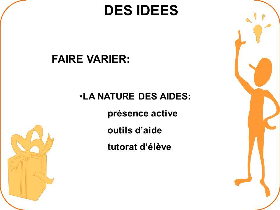 DES IDEES FAIRE VARIER: LA NATURE DES AIDES: présence active outils daide tutorat délève