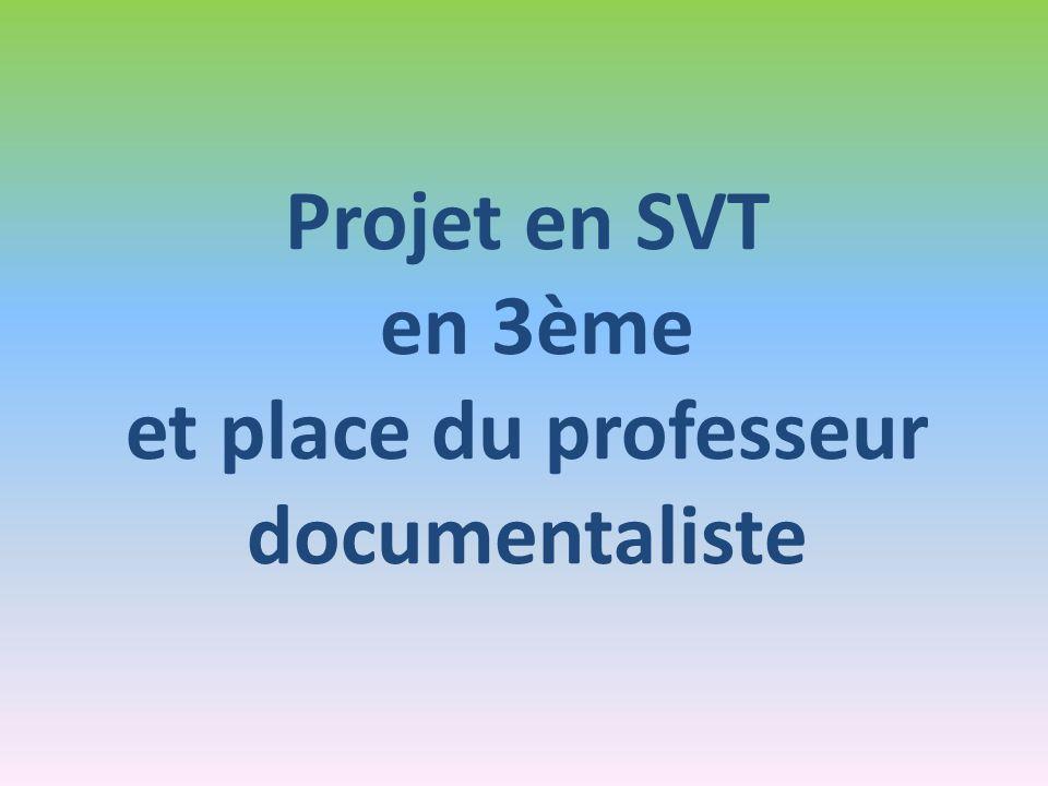 Projet en SVT en 3ème et place du professeur documentaliste