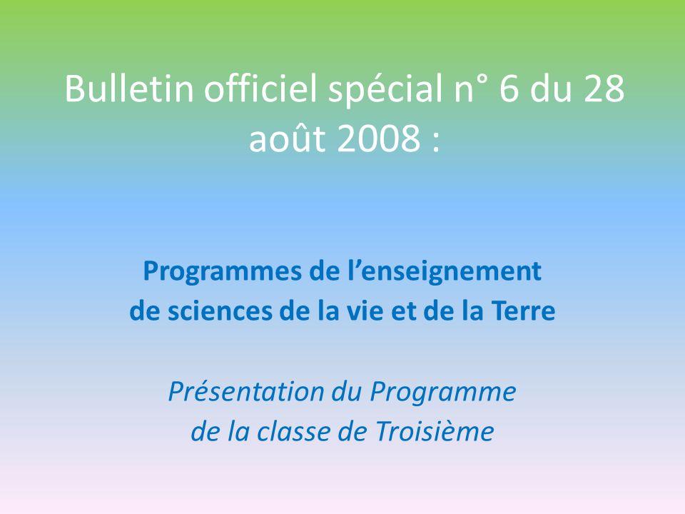 Bulletin officiel spécial n° 6 du 28 août 2008 : Programmes de lenseignement de sciences de la vie et de la Terre Présentation du Programme de la clas