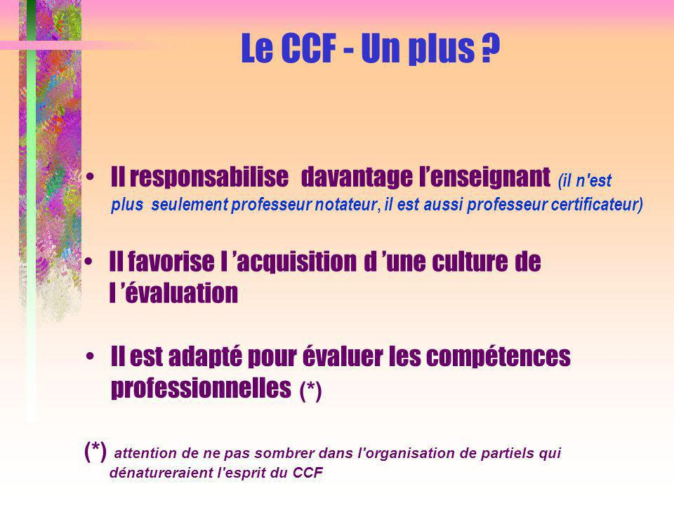 Il favorise l acquisition d une culture de l évaluation Le CCF - Un plus .