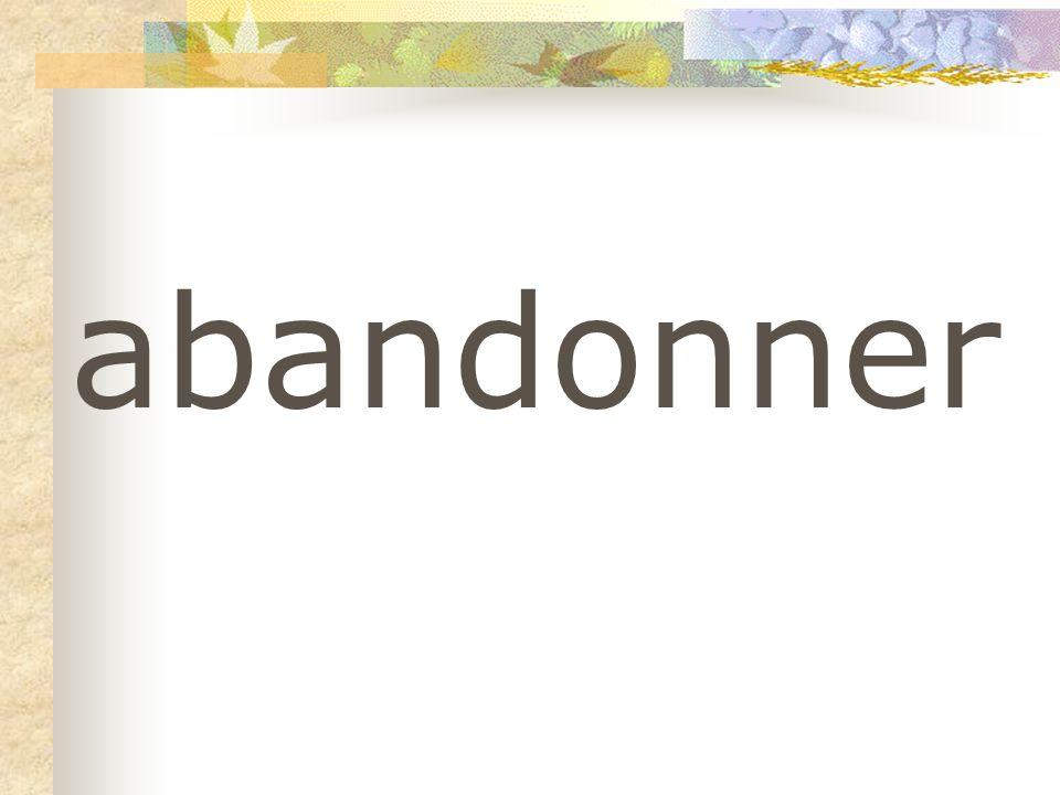 abandonner