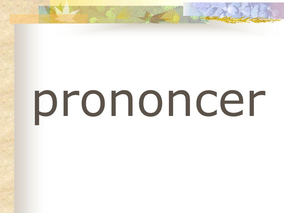 prononcer