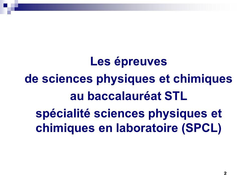 2 Les épreuves de sciences physiques et chimiques au baccalauréat STL spécialité sciences physiques et chimiques en laboratoire (SPCL)