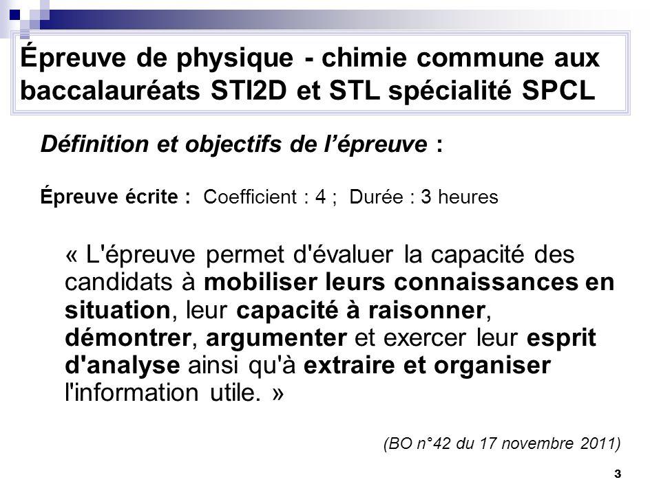 3 Épreuve de physique - chimie commune aux baccalauréats STI2D et STL spécialité SPCL Définition et objectifs de lépreuve : Épreuve écrite : Coefficie