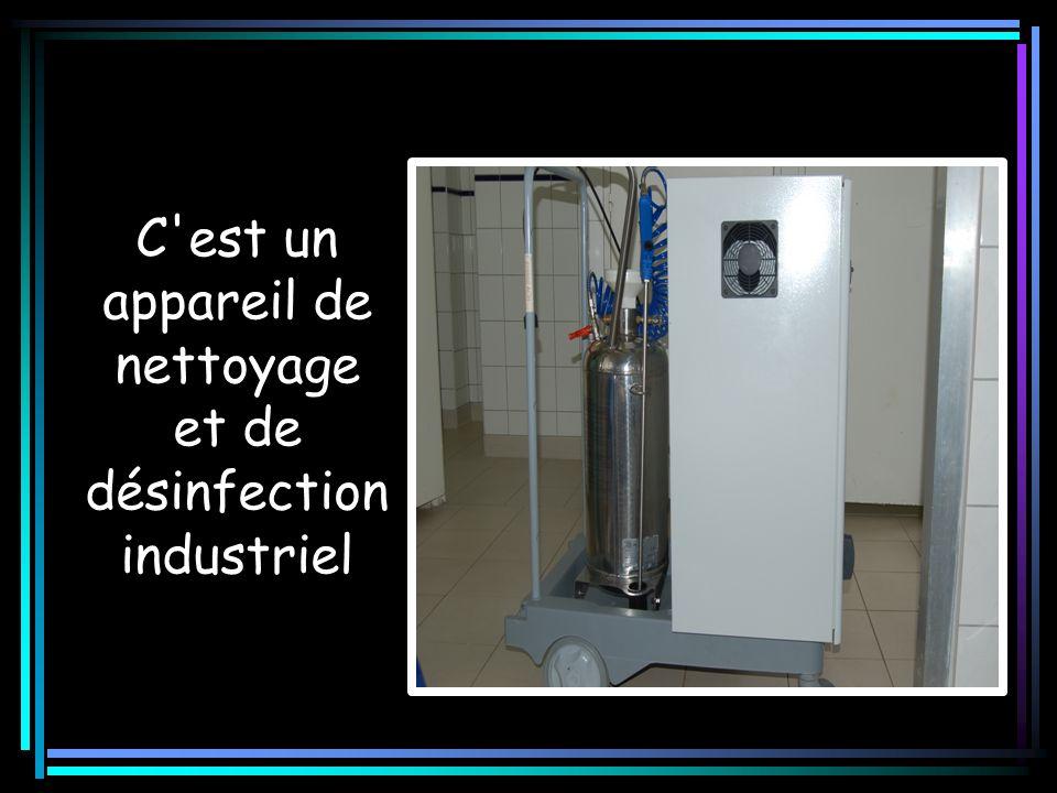 C est un appareil de nettoyage et de désinfection industriel