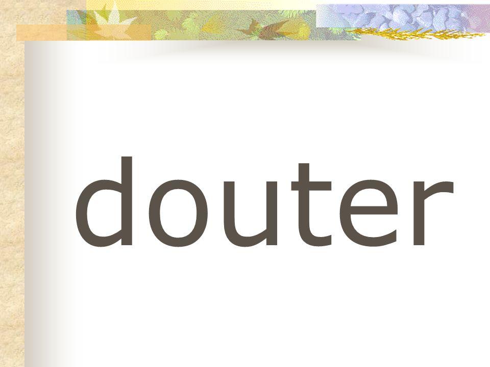 douter