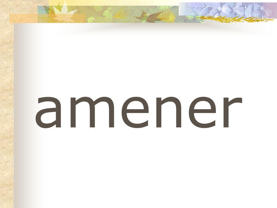 amener