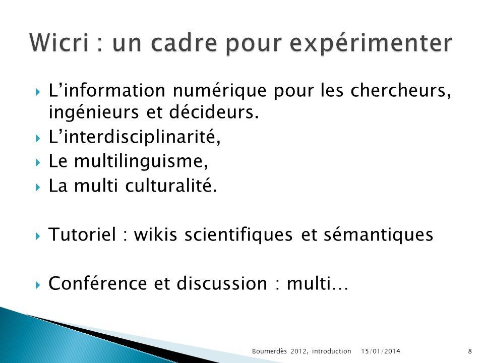 Linformation numérique pour les chercheurs, ingénieurs et décideurs. Linterdisciplinarité, Le multilinguisme, La multi culturalité. Tutoriel : wikis s