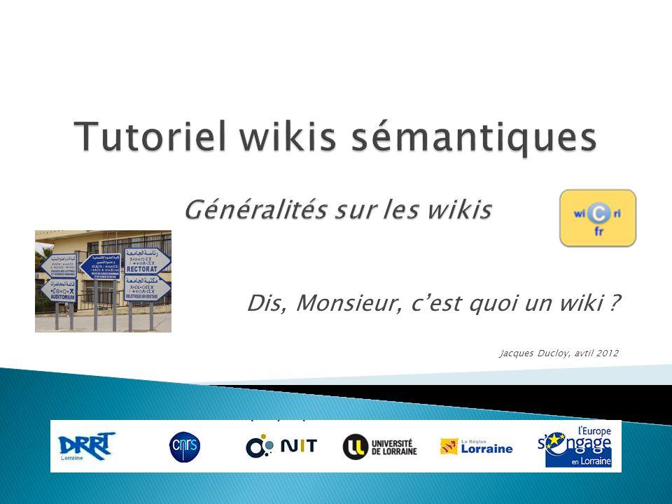 Dis, Monsieur, cest quoi un wiki Jacques Ducloy, avtil 2012