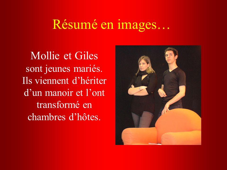 Résumé en images… Mollie et Giles sont jeunes mariés. Ils viennent dhériter dun manoir et lont transformé en chambres dhôtes.