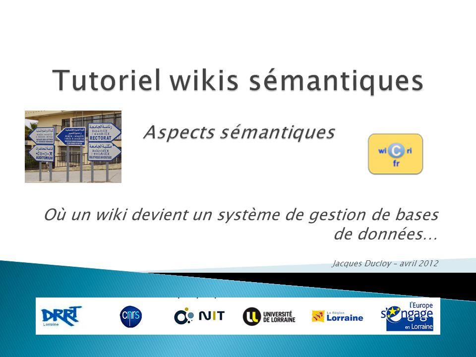 Où un wiki devient un système de gestion de bases de données… Jacques Ducloy – avril 2012