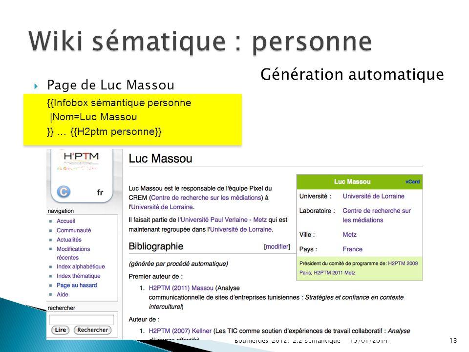 Page de Luc Massou {{Infobox sémantique personne |Nom=Luc Massou }} … {{H2ptm personne}} Boumerdès 2012, 2.2 sémantique13 Génération automatique 15/01/2014