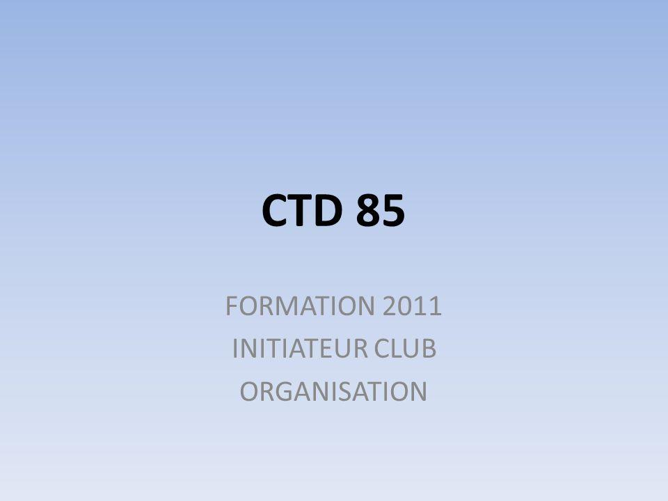 CTD 85 FORMATION 2011 INITIATEUR CLUB ORGANISATION