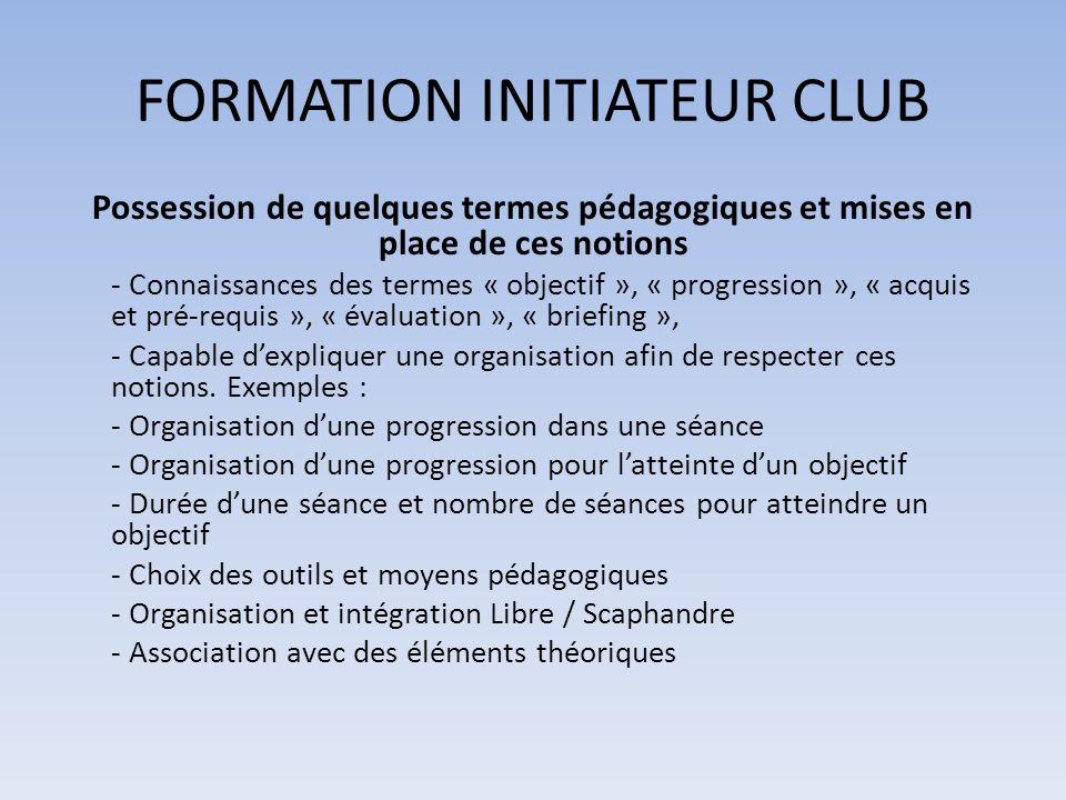 FORMATION INITIATEUR CLUB Possession de quelques termes pédagogiques et mises en place de ces notions - Connaissances des termes « objectif », « progr