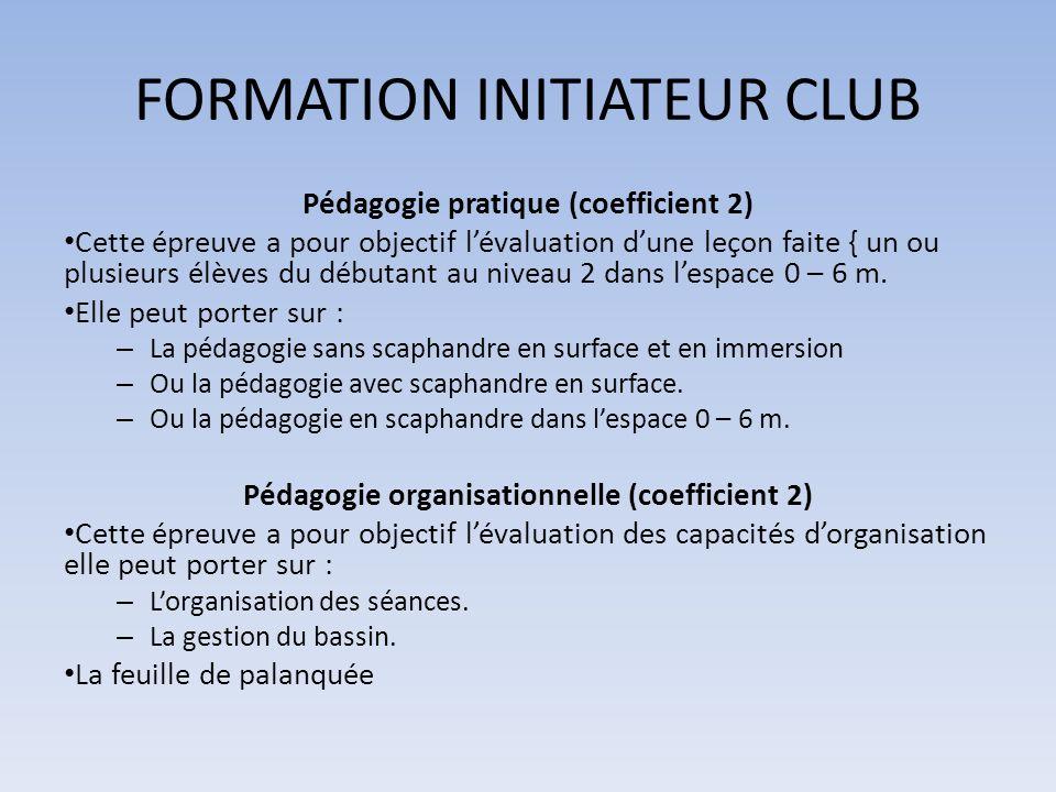 FORMATION INITIATEUR CLUB Pédagogie pratique (coefficient 2) Cette épreuve a pour objectif lévaluation dune leçon faite { un ou plusieurs élèves du dé