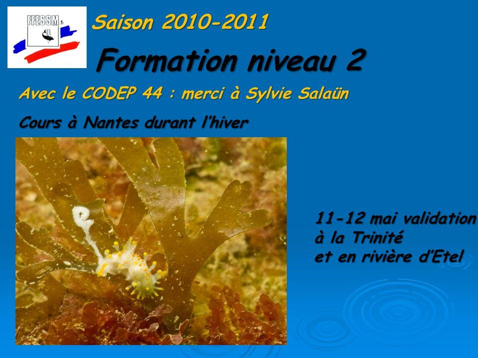 Formation niveau 2 Saison 2011-2012 5 nouveaux N2 Bio Au PAC Pouzauges : Nadine Boisellier + N1 encadrement au SCY : François Cogniet, Audrey Fossier, Jérôme Moreau,, Annabelle Bouet