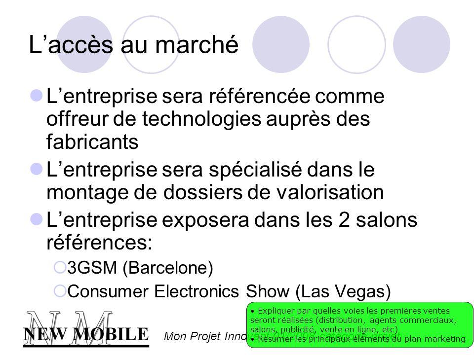 Mon Projet Innovant 01/2008 catégorie projet Laccès au marché Lentreprise sera référencée comme offreur de technologies auprès des fabricants Lentrepr