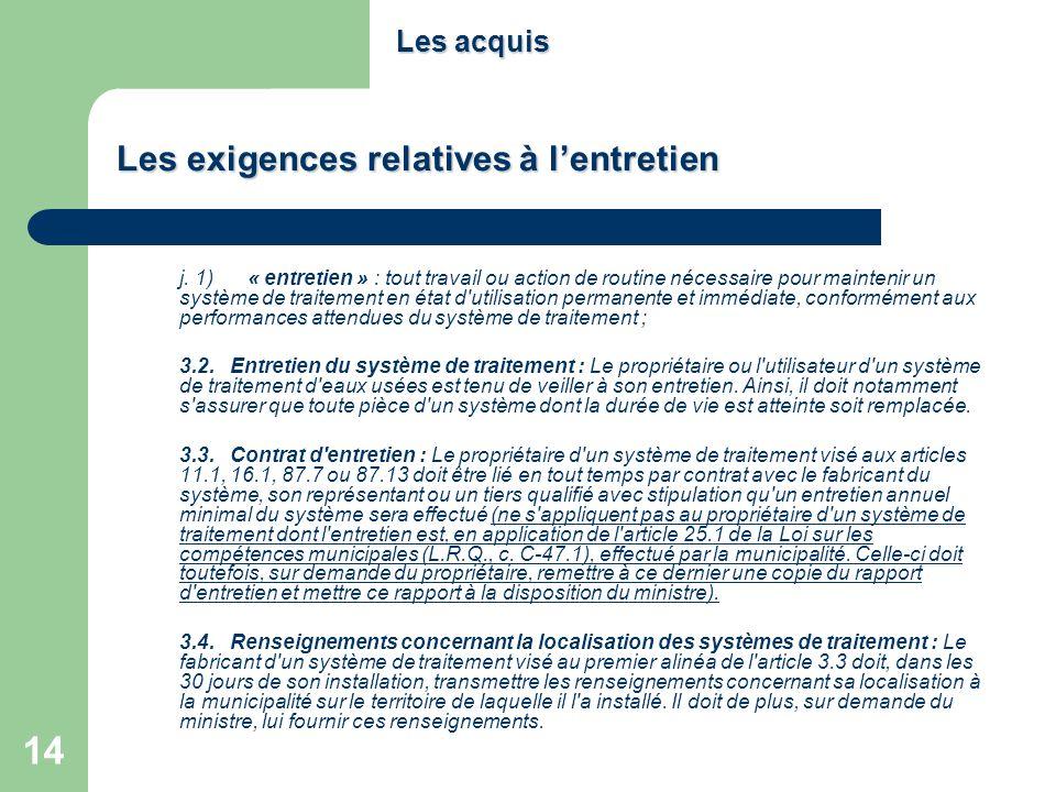14 j. 1) « entretien » : tout travail ou action de routine nécessaire pour maintenir un système de traitement en état d'utilisation permanente et immé
