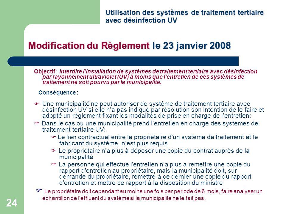 24 Utilisation des systèmes de traitement tertiaire avec désinfection UV Objectif : interdire linstallation de systèmes de traitement tertiaire avec d