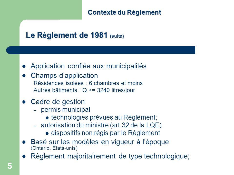 5 Contexte du Règlement Application confiée aux municipalités Champs dapplication Résidences isolées : 6 chambres et moins Autres bâtiments : Q <= 324