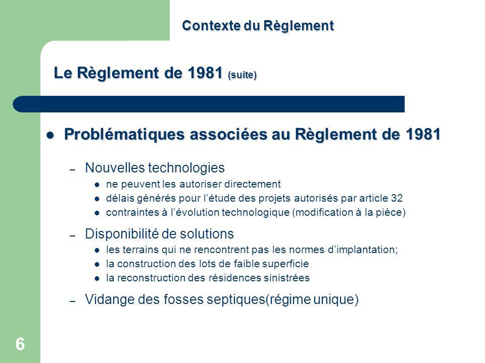 6 Contexte du Règlement Problématiques associées au Règlement de 1981 Problématiques associées au Règlement de 1981 – Nouvelles technologies ne peuven