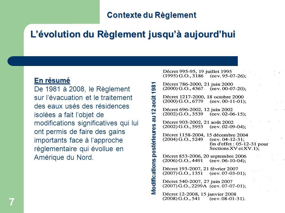 7 Contexte du Règlement Modifications postérieures au 12 août 1981 En résumé De 1981 à 2008, le Règlement sur lévacuation et le traitement des eaux us