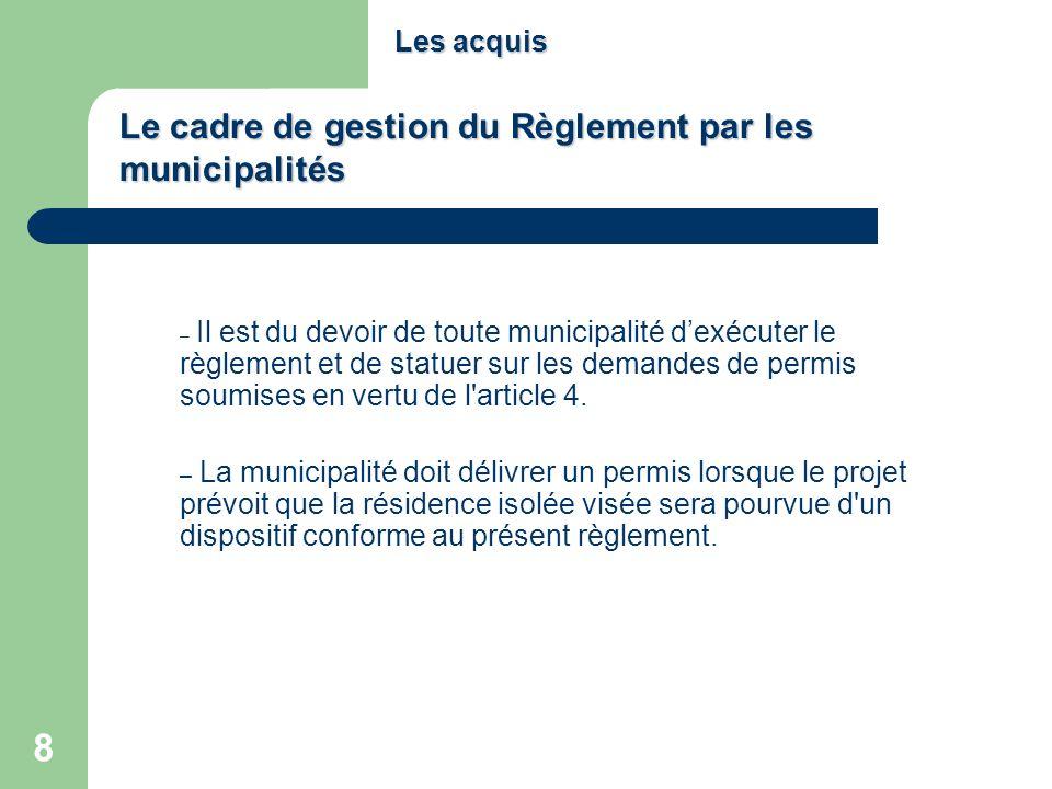 8 Les acquis – Il est du devoir de toute municipalité dexécuter le règlement et de statuer sur les demandes de permis soumises en vertu de l'article 4