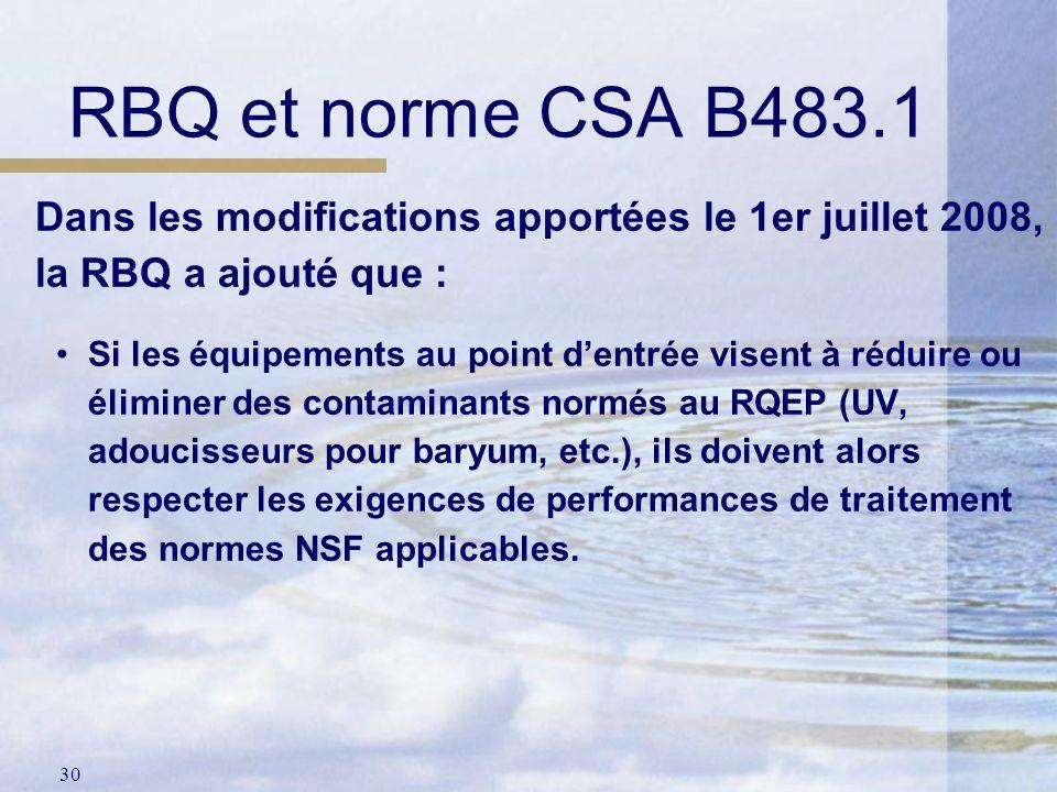 30 Dans les modifications apportées le 1er juillet 2008, la RBQ a ajouté que : Si les équipements au point dentrée visent à réduire ou éliminer des co