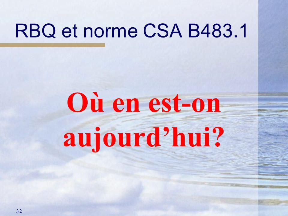 32 RBQ et norme CSA B483.1 Où en est-on aujourdhui?