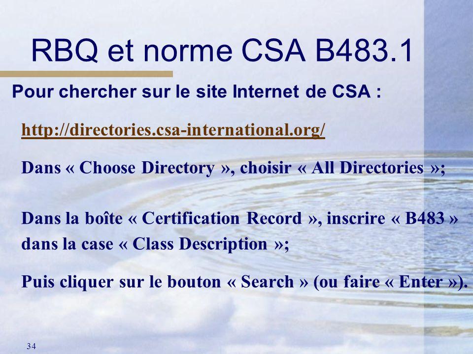 34 Pour chercher sur le site Internet de CSA : http://directories.csa-international.org/ Dans « Choose Directory », choisir « All Directories »; Dans
