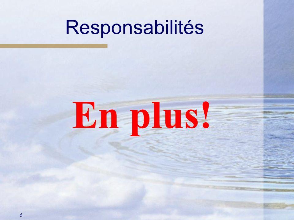 6 Responsabilités En plus!