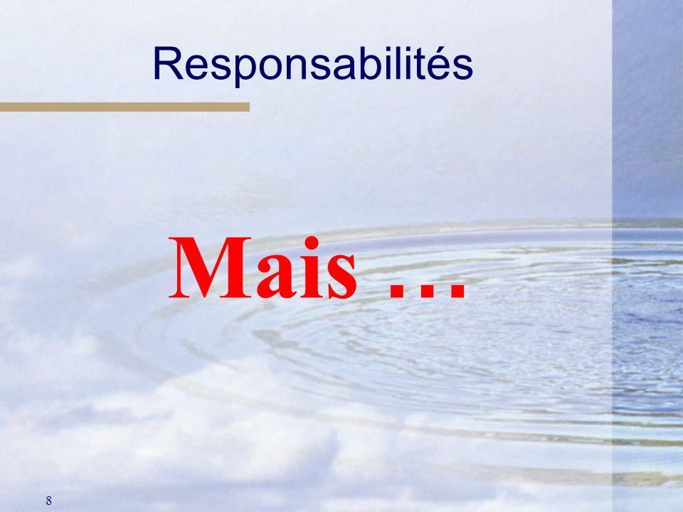 8 Responsabilités Mais …