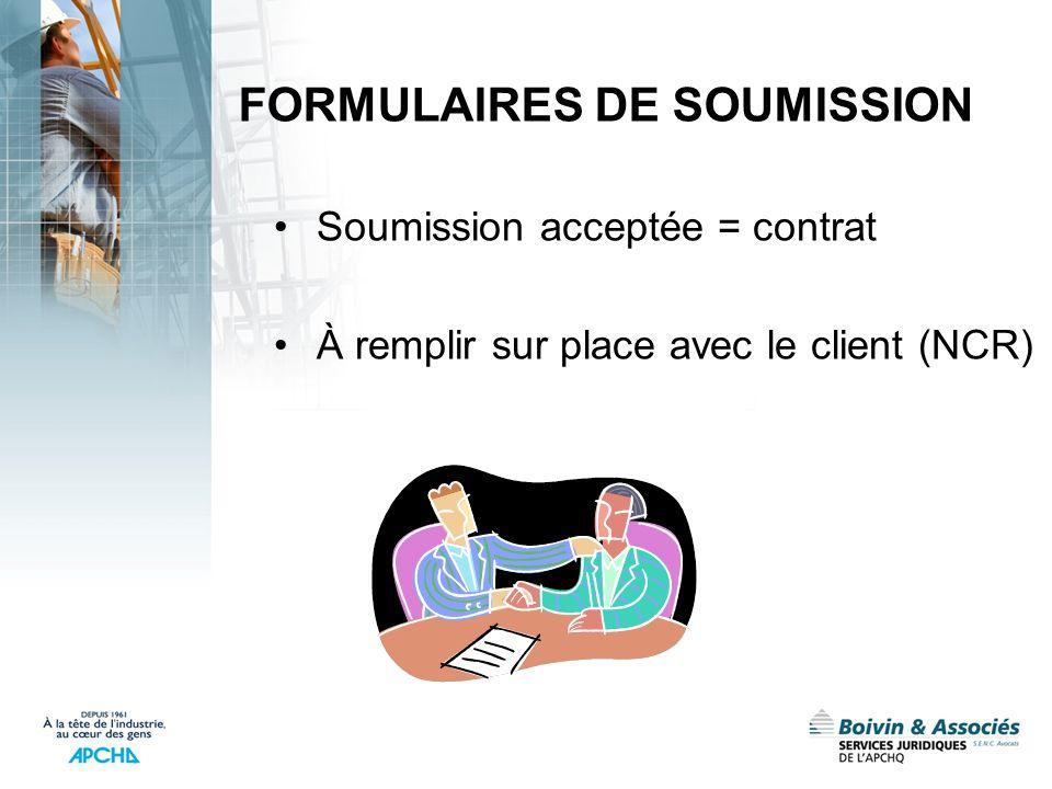 FORMULAIRES DE SOUMISSION Soumission acceptée = contrat À remplir sur place avec le client (NCR)
