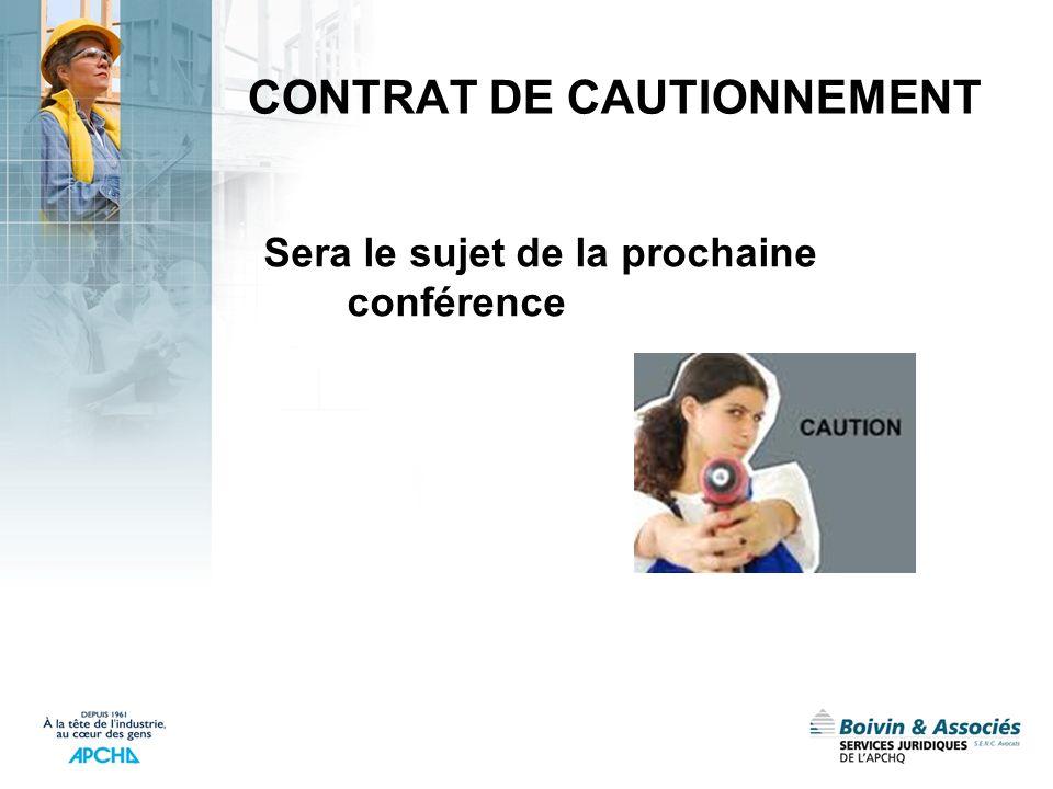 CONTRAT DE CAUTIONNEMENT Sera le sujet de la prochaine conférence